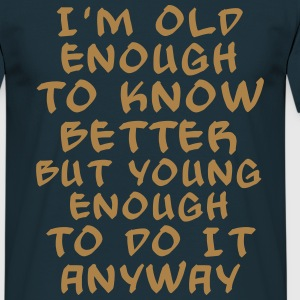 Old enough - bananaharvest T-Shirts - Männer T-Shirt