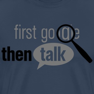 first google then talk T-shirts - Herre premium T-shirt