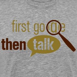 first google then talk T-Shirts - Men's Premium T-Shirt