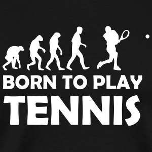 born to play tennis T-Shirts - Männer Premium T-Shirt