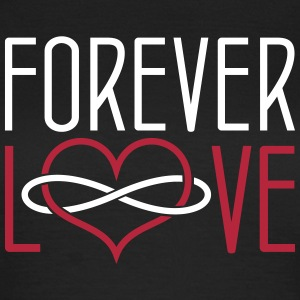 FOREVER LOVE - Frauen T-Shirt