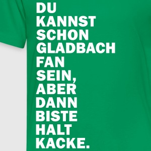 Gladbach Fan... Dann biste halt Kacke. T-Shirts - Teenager Premium T-Shirt
