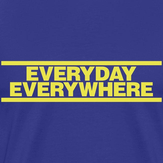 EVERYDAY EVERYWHERE (FROM MOT)
