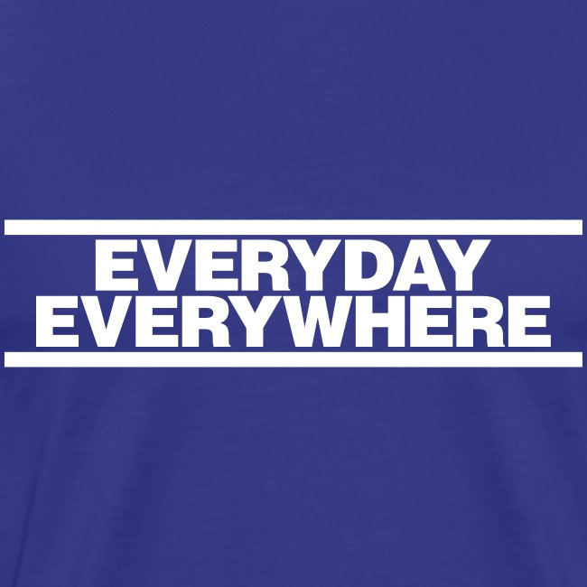 EVERYDAY EVERYWHERE (FROM MOT)