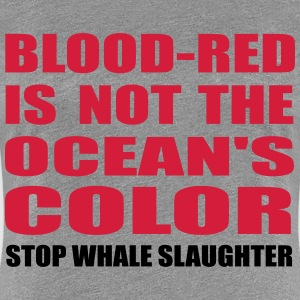 blood-red is not the ocean's color T-Shirts - Women's Premium T-Shirt