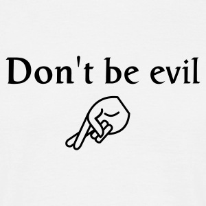 don't be evil - T-shirt Homme