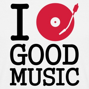 I dj / play / listen to good music - Herre-T-shirt