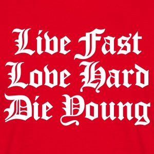 live fast - love hard - die young - T-shirt herr