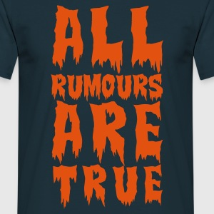 all rumours - - Mannen T-shirt