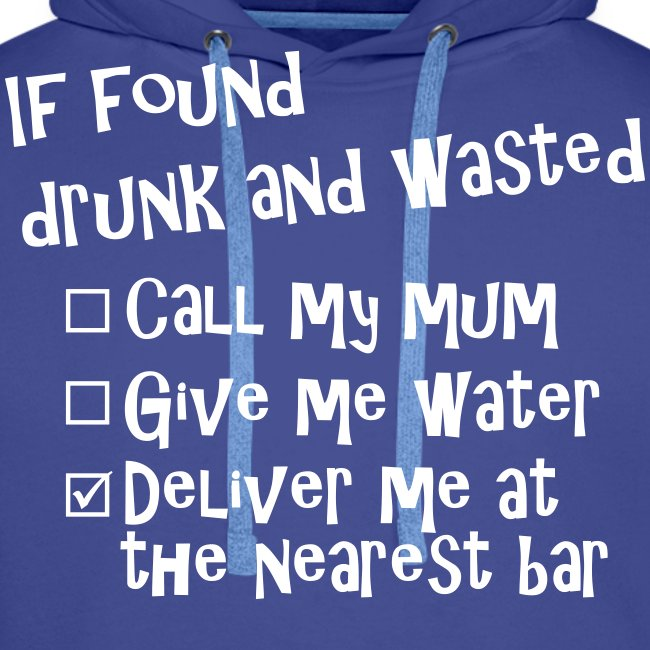 If Found Druk and Wasted