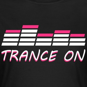 Trance On T-Shirts - Women's T-Shirt