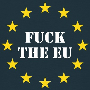 Fuck the EU T-Shirts - Männer T-Shirt