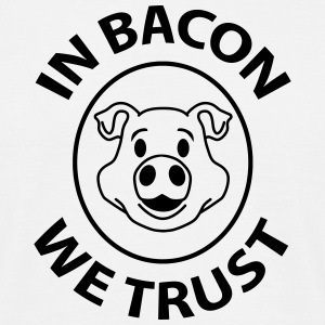 In bacon we trust - T-shirt Homme