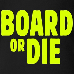 board or die T-Shirts - Baby Bio-Kurzarm-Body