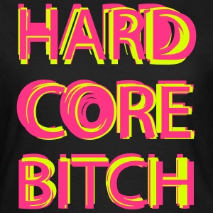 Hardcore Bitch T-shirts - T-shirt dam
