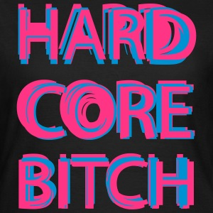 Hardcore Bitch T-Shirts - Women's T-Shirt