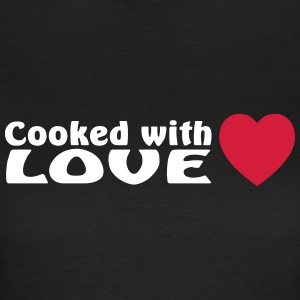 Cooked with love - T-shirt Femme