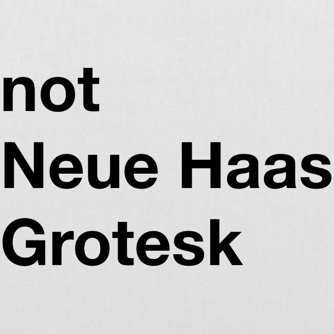 not Neue Haas Grotesk