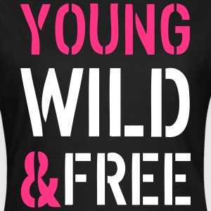 Young & Wild T-Shirts - Women's T-Shirt