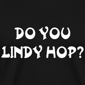 Do you lindy Tee shirts - T-shirt Premium Homme
