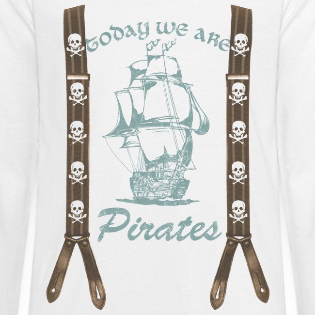 We are Pirates, Pirat, Schiff, Totenkopf, Hosenträger