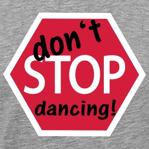don' stop dancing Tee shirts - T-shirt Premium Homme