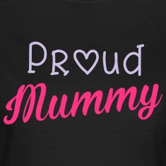 Proud Mummy T-Shirts