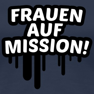 Frauen auf Mission, Party, JGA 2c T-Shirts - Frauen Premium T-Shirt
