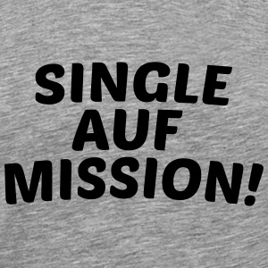 Single auf Mission T-Shirts - Männer Premium T-Shirt