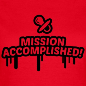 mission accomplished, baby, kind, geburt 1c T-Shirts - Frauen T-Shirt