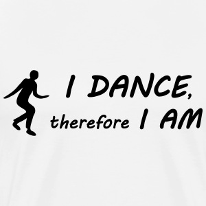 I dance I am T-Shirts - Men's Premium T-Shirt