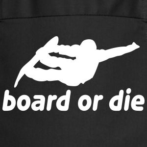 board or die  Aprons - Cooking Apron