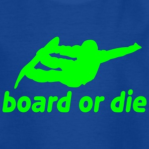 board or die T-Shirts - Teenager T-Shirt