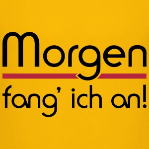 Morgen fang' ich an! - Kinder Premium T-Shirt