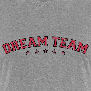 Text Bogen Design Freunde Pärchen Paar Dream Team T-Shirts - Frauen Premium T-Shirt