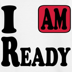 I am ready Tee shirts - T-shirt Ado