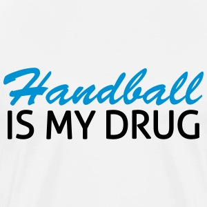 Handball is my drug Tee shirts - T-shirt Premium Homme