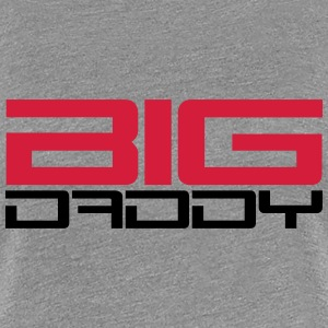 Big Daddy design dad father's day hero father T-Shirts - Women's Premium T-Shirt
