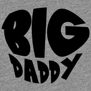 Big Daddy dad father hero leader T-Shirts - Women's Premium T-Shirt
