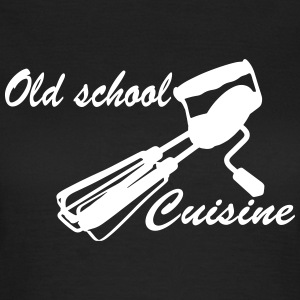 Old School Cuisine T-shirts - Vrouwen T-shirt