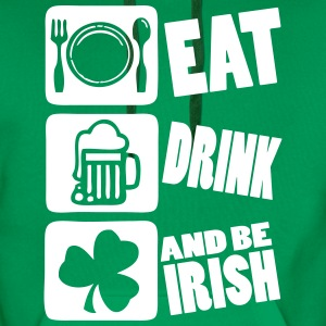 Eat Drink And Be Irish Hoodies & Sweatshirts - Men's Premium Hoodie