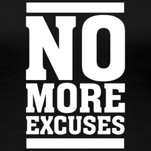 No More Excuses Tee shirts - T-shirt Premium Femme