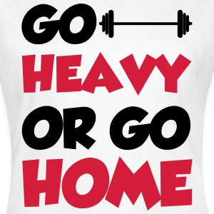Go Heavy T-Shirts - Frauen T-Shirt