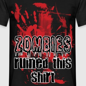zombies ruined this shirt T-Shirts - Men's T-Shirt