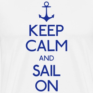 keep calm and sail on holde ro og seile på T-skjorter - Premium T-skjorte for menn