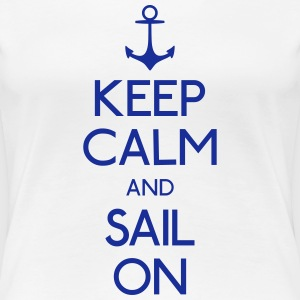 keep calm and sail on mantener la calma y navegar en Camisetas - Camiseta premium mujer