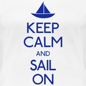 keep calm and sail on  bevare roen og sejle på  T-shirts - Dame premium T-shirt