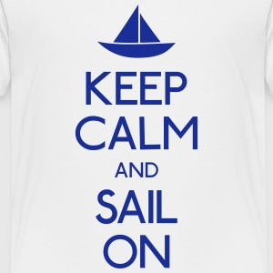 keep calm and sail on  mantener la calma y navegar en  Camisetas - Camiseta premium niño