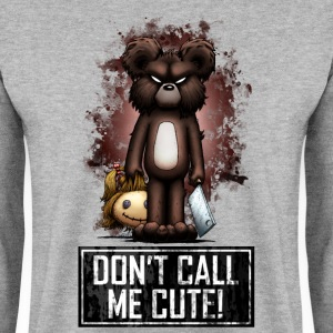Teddy - Don't Call Me Cute (Color) Hoodies & Sweatshirts - Men's Sweatshirt