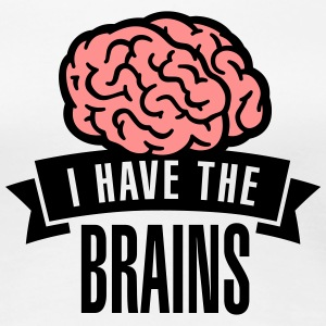 I have the brains T-Shirts - Women's Premium T-Shirt